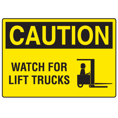 OSHA Caution Signs - Watch For Lift Trucks