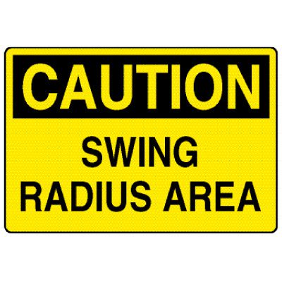 Caution Signs - Caution Swing Radius Area