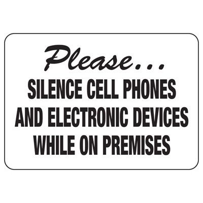 Silence Cell Phones While On Premises - Cell Phone Signs
