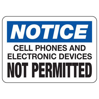 Notice Cell Phones Not Permitted - Cell Phone Signs