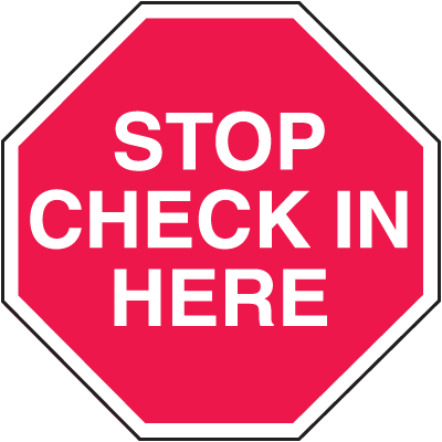 Check In Here Security Stop Signs
