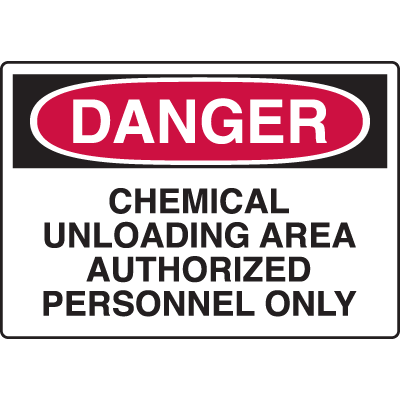 Chemical & HazMat Signs - Chemical Unloading Area Authorized Personnel Only
