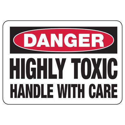 Chemical Signs - Danger Highly Toxic Handle With Care
