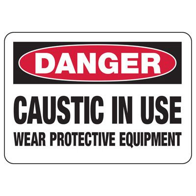 Chemical Signs - Danger Caustic In Use