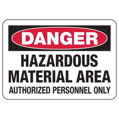 Danger Signs - Hazardous Material Area Authorized Personnel Only