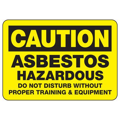 Chemical & HazMat Signs - Asbestos Hazardous Do Not Disturb