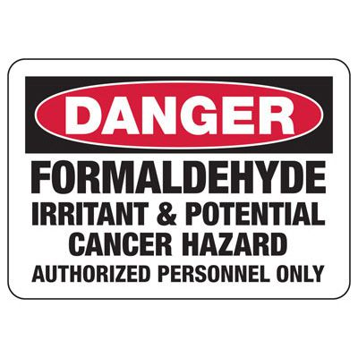 Danger Signs - Formaldehyde Irritant And Potential Cancer Hazard Authorized Personnel Only