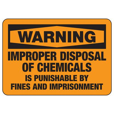 Warning Improper Discposal of Chemical - Chemical Warning Sign