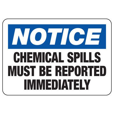 Notice Chemical Spills Must Be Reported - Chemical Warning Sign