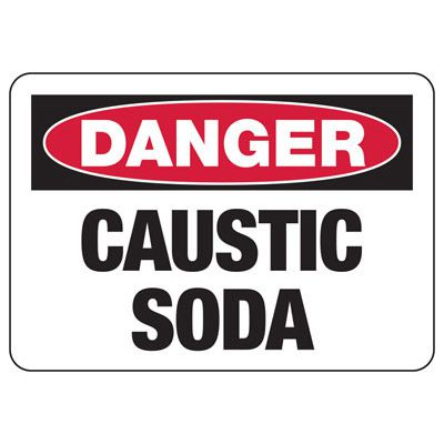 Danger Caustic Soda - Industrial Chemical Warning Sign