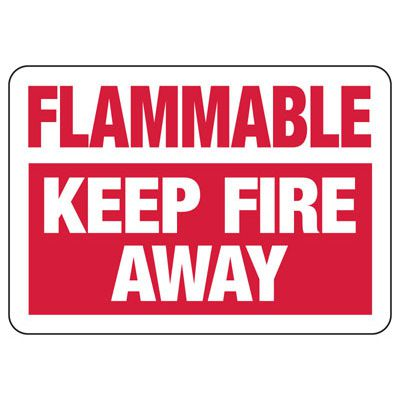 Flammable Keep Fire Away - Industrial Chemical Warning Sign