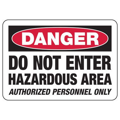 Danger Do Not Enter Hazardous - Industrial Chemical Warning Sign