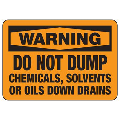 Warning Do Not Dump Down Drains - Chemical Warning Sign