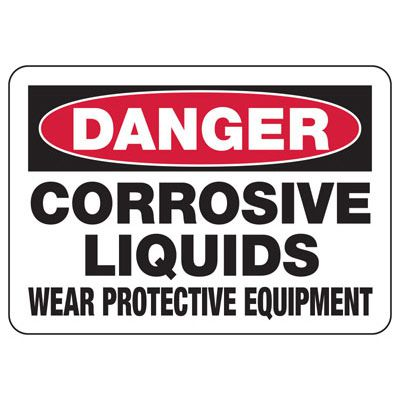 Danger Corrosive Liquids Wear - Industrial Chemical Warning Sign