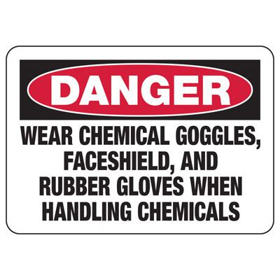 Danger Wear Chemical Goggles Faceshield - Chemical Safety Sign