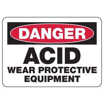 Danger Acid Wear Protective Equipment - Industrial Chemical Warning Sign