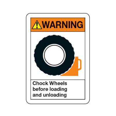 ANSI Warning Sign - Chock Wheels When Loading And Unloading