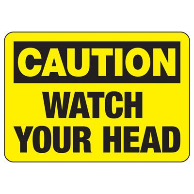 OSHA Caution Signs - Watch Your Head