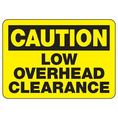 Caution Low Overhead Clearance - Heavy-Duty Construction Signs