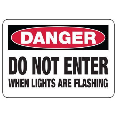OSHA Danger Signs - Do Not Enter When Lights Are Flashing