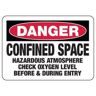 Confined Space Signs - Danger - Hazardous Atmoshpere Check Oxygen Level