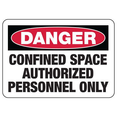 Confined Space Signs - Danger - Authorized Personnel Only