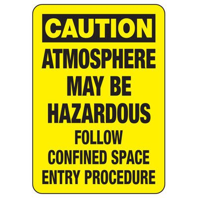 Caution Atmosphere Hazardous - Industrial Confined Space Sign