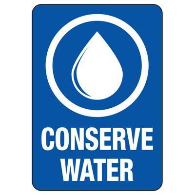 Conserve Water - Conserve Energy And LEED Signs