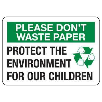 Please Don't Waste Paper - Conserve Energy And LEED Signs