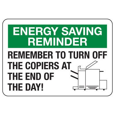 Energy Saving Reminders Turn Off Copier - Conserve Energy & LEED Signs