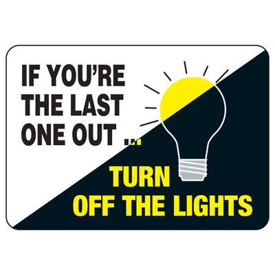 If Last One Out Turn Off The Lights - Conserve Energy And LEED Signs