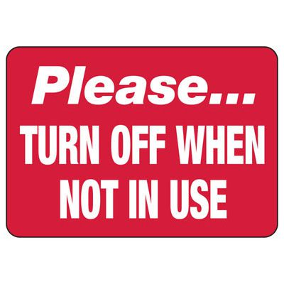 Please Turn Off When Not In Use - Conserve Energy And LEED Signs