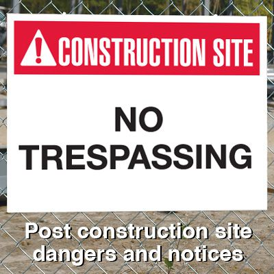 Construction Site Safety Signs - No Trespassing