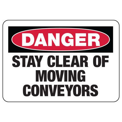 Danger Signs - Stay Clear Of Moving Conveyors