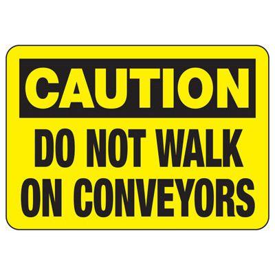 OSHA Caution Signs - Do Not Walk On Conveyors