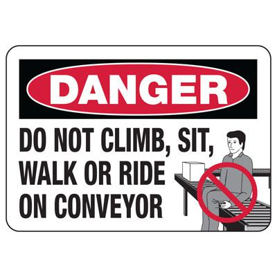 Don't Climb Sit Walk Ride On Conveyor - Industrial OSHA Conveyor Signs