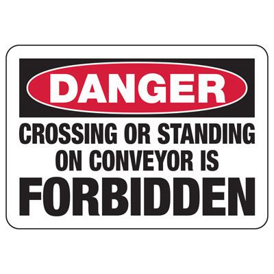Danger Crossing Standing Forbidden - Industrial OSHA Conveyor Signs