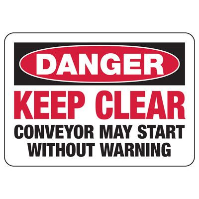 Danger Keep Conveyor Clear - Industrial OSHA Conveyor Signs