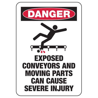 Danger Conveyor Moving Parts- Industrial OSHA Conveyor Signs