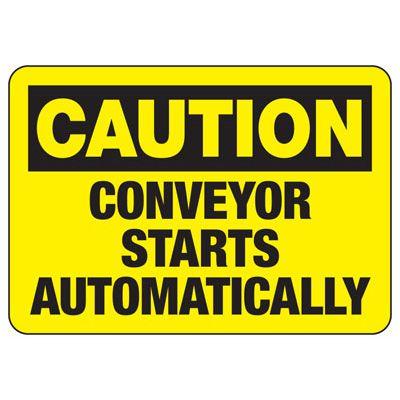 Danger Conveyor Starts Automatically - Industrial OSHA Conveyor Signs