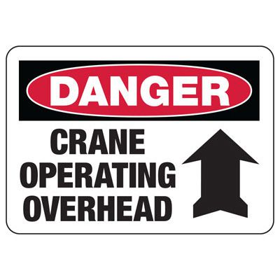 Crane Safety Signs - Danger - Crane Operating Overhead