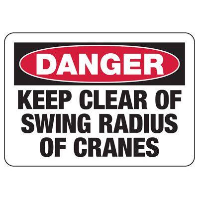 Danger Keep Clear Of Crane Swing Radius - Industrial Crane Sign