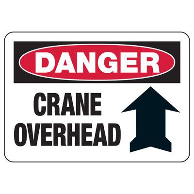 Danger Crane Overhead - Industrial Crane Sign
