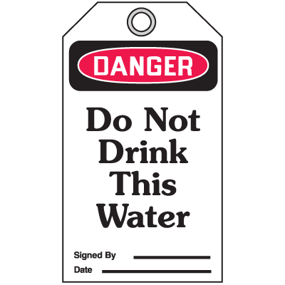 Accident Prevention Safety Tags - Danger Do Not Drink This Water