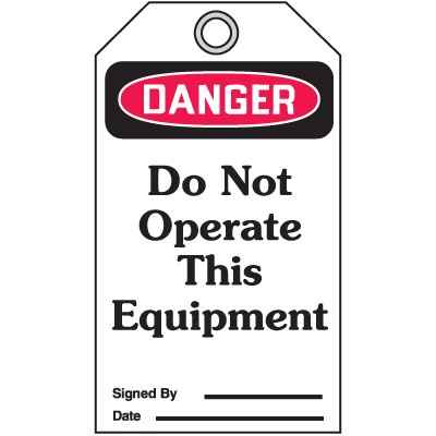 Accident Prevention Safety Tags - Danger Do Not Operate This Equipment