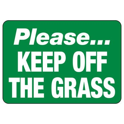 Please Keep Off The Grass - Restriction Signs