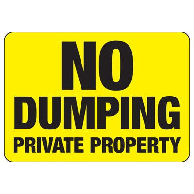 No Dumping Private Property - Restriction Signs