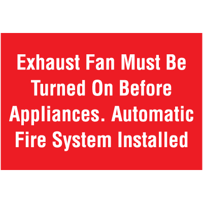 Exhaust Fan Must Be Turned On Self-Adhesive Vinyl Fire Sign