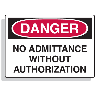 Admittance Signs - No Admittance Without Authorization