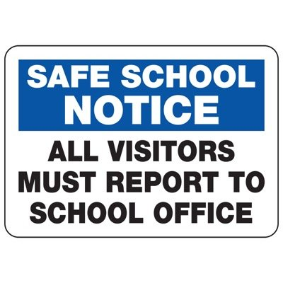 All Visitors Must Report To School Office - Safe School Notice Signs